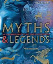 Myths & Legends  : An Illustrated Guide to Their Origins and Meanings by...
