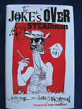 THE JOKE'S OVER - SIGNED wi DRAWING by RALPH STEADMAN - HUNTER S. THOMPSON Story