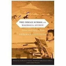 The Indian School on Magnolia Avenue : Voices and Images from Sherman...