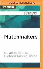 Matchmakers : The New Economics of Multisided Platforms by David S. Evans and...