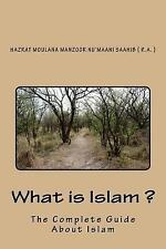 What Is Islam ? : The Complete Guide about Islam by Hazrat Moulana Manzoor...