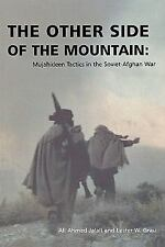 NEW The Other Side of the Mountain: Mujahideen Tactics in the Soviet-Afghan War