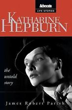 Katharine Hepburn: The Untold Story (Advocate Life Stories)