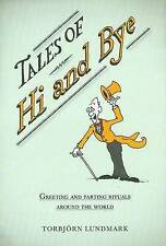 Tales of Hi and Bye: Greeting and Parting Rituals Around the World-ExLibrary