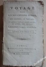 rare ROBERT Voyage dans les XIII cantons suisses 1/2 1789 sans reliure