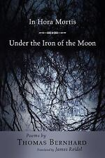 Lockert Library of Poetry in Translation: In Hora Mortis/Under the Iron of...