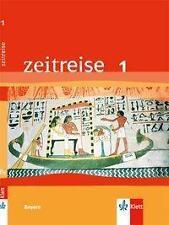 Zeitreise Band 1. Schülerbuch. Neubearbeitung für Bayern von Markus...