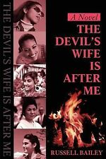 The Devil's Wife Is after Me by Russell Bailey (2001, Paperback)