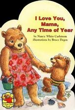 I Love You, Mama, Any Time of Year (Jesse Bear)