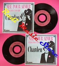 LP 45 7'' ERIC CHARDEN Nee pour aimer L'elegance c'est chic 1984 no cd mc dvd