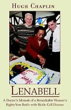 Lenabell : A Doctor's Memoir of a Remarkable Woman's Eighty Year Battle with...