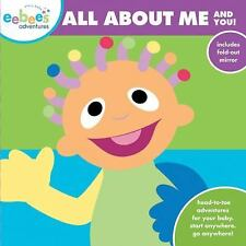eebee's Adventures All About Me and You!: Head-to-Toe Adventures for Your Baby.
