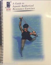 Guide to Aquatic Rubberized Resistance Exercises Book Water Guide SPRI Tubing