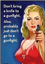 Don't Bring A Knife To A Gunfight. Also Probably... funny fridge magnet   (ep)