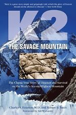 K2, the Savage Mountain : The Classic True Story of Disaster and Survival on...