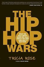 The Hip Hop Wars : What We Talk about When We Talk about Hip Hop - and Why It...