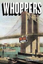 Whoppers: History's Most Outrageous Lies and Liars by Seifert, Ms. Christine