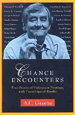 Chance Encounters: True Stories of Unforeseen Meetings, with Unanticipated...