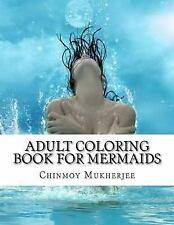 Adult Coloring Book: Adult Coloring Book for Mermaids by Chinmoy Mukherjee...