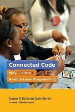 Connected Code: Why Children Need to Learn Programming (The John D. and Catheri