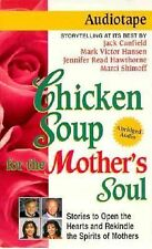 Chicken Soup for the Mother's Soul (Chicken Soup for the Soul (Audio Health Com