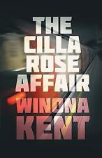 The Cilla Rose Affair by Winona Kent (2015, Paperback)