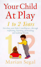 Your Child at Play: Exploring, Learning Pretending and Making Friends (Positive