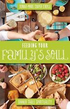 Feeding Your Family's Soul : Dinner Table Spirituality by Donna-Marie Cooper...