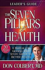 The Seven Pillars of Health: Leader's Guide by Don Colbert