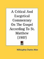 A Critical and Exegetical Commentary on the Gospel According to St Matthew by...