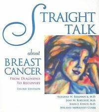 Straight Talk About Breast Cancer: From Diagnosis to Recovery (Addicus Nonfictio