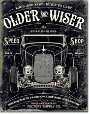 Older Wiser Hot Rod Rat Custom Garage Factory Auto Parts Poster Picture Tin Sign