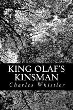 King Olaf's Kinsman : A Story of the Last Saxon Struggle Against the Danes in...