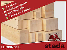 8x16 cm Leimbinder, Leimholz, Brettschnittholz, BSH! Excl. von STEDA!