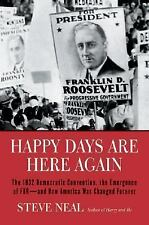 Happy Days Are Here Again: The 1932 Democratic Convention, the Emergen-ExLibrary