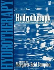 Hydrotherapy : Principles and Practice by Margaret Reid Campion (1997,...