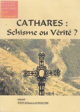 CATHARES : SCHISME OU VERITE ? / TERRES CAMARGUAISES / C. LACOUR