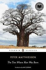 The Tree Where Man Was Born (Penguin Classics), Matthiessen, Peter, Acceptable B