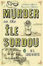 A Verlaque and Bonnet Mystery: Murder on the Ile Sordou by M. L. Longworth (2014