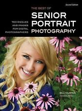 The Best of Senior Portrait Photography: Techniques and Images for Digital Photo