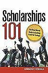 NEW - Scholarships 101: The Real-World Guide to Getting Cash for College