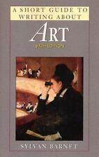 A Short Guide to Writing About Art Barnet, Sylvan Paperback