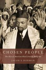 Chosen People : The Rise of American Black Israelite Religions by Jacob S....