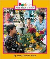Rookie Read-About Holidays: El Dia de los Muertos by Mary Dodson Wade (2002,...