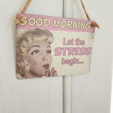 GOOD MORNING LET THE STRESS BEGIN... MINI METAL CHIC N SHABBY SIGN