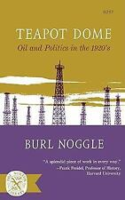 Teapot Dome : Oil and Politics in the 1920's by Burl Noggle (1965, Paperback)
