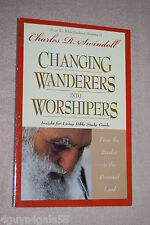 Changing Wanderers into Worshipers (2002, Paperback) BIBLE STUDY GUIDE Christian