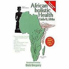 African Holistic Health by Llaila O. Afrika (2012, Paperback)