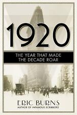 1920 : The Year That Made the Decade Roar by Eric Burns (2016, Paperback)