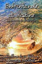 Enfrentando Al Destino : La Llave de Su Destino by Susana Mohel (2015,...